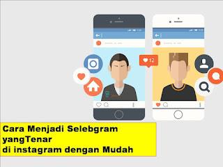 Cara Menjadi Selebgram yang Tenar di Instagram Dengan Mudah