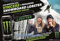 Logo Con Monster e Coca-Cola vinci 25 tavole SnowBoard Lobster