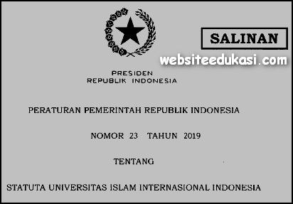 PP Nomor 23 Tahun 2019 Tentang Statuta Universitas Islam Internasional Indonesia
