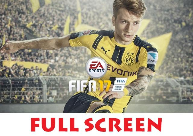 Cara mudah setting FIFA 17 supaya mampu full screen