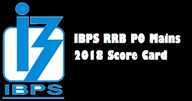IBPS RRB PO Mains 2018 Score Card Out - Download Now