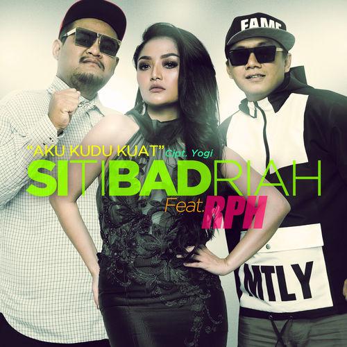 Siti Badriah - Aku Kudu Kuat (feat RPH)
