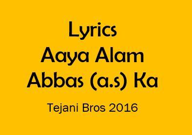 lyrics aya alam abbas ka tejani bros