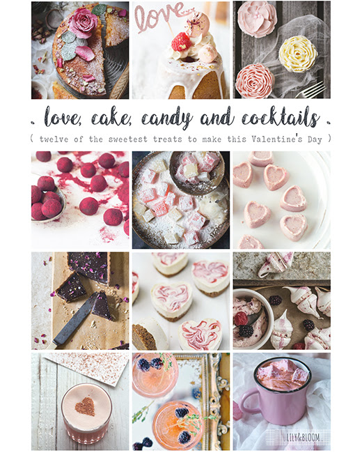 { love, cake, candy & cocktails . twelve sweet treats to make this Valentine's Day }
