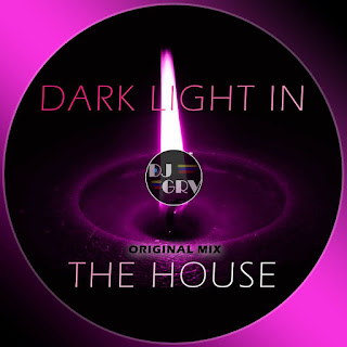 DJ-GRV-DARK-LIGHT-IN-THE-HOUSE-ORIGINAL-MIX
