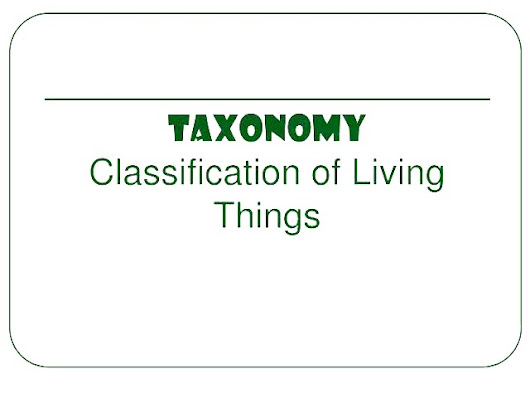Taxonomy classification of all living beings || By - Neettyari