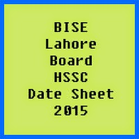 Lahore Board HSSC Date Sheet 2017, Part 1 and Part 2