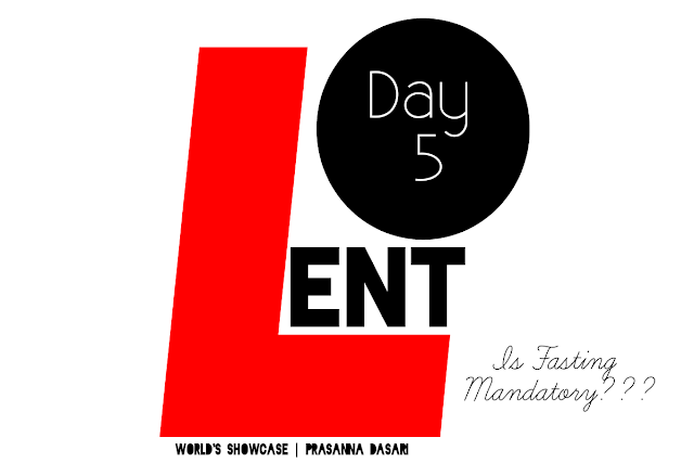 Lent Days Post - Day 5 - Is Fasting Mandatory?