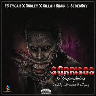 FB Tygah x Dudley x Killah Brain & Scoco Boy Beatz - Sorrisos Imperfeitos