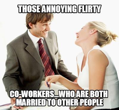 Those annoying flirty