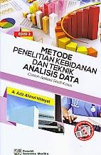 Judul Buku : METODE PENELITIAN KEBIDANAN DAN TEKNIK ANALISIS DATA Pengarang : A.     Aziz Alimul Hidayat Penerbit : Salemba Medika