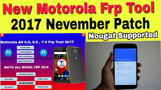 New Motorala Frp Tool 2017 | Nougat Supported | 2017 Nevember Patch