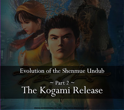 Evolution of the Shenmue Undub Part 2: The Kogami Release