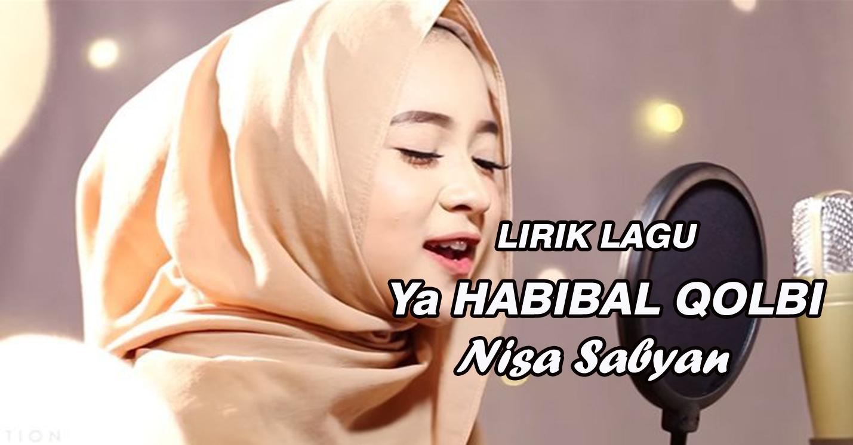 Lirik Lagu YA HABIBAL QOLBI - Nisa Sabyan - Sabyan Gambus