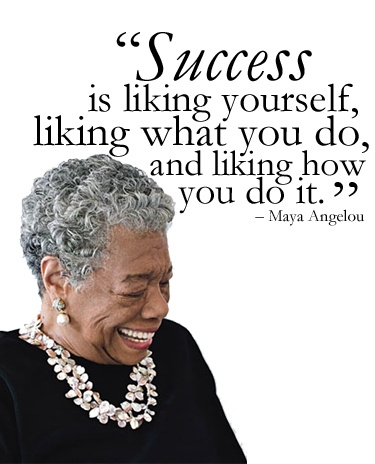 Favourite wisdom of Maya Angelou