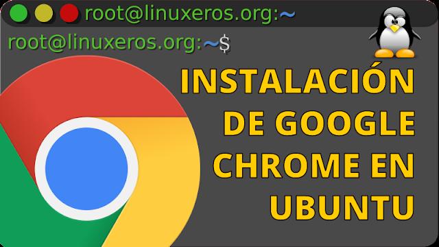 Cómo Instalar Google Chrome en Ubuntu