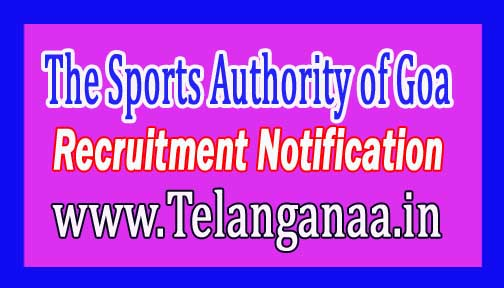 The Sports Authority of Goa TSAG Recruitment Notification 2017