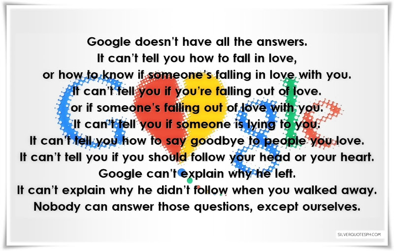 Google Doesn't Have All The Answers, Picture Quotes, Love Quotes, Sad Quotes, Sweet Quotes, Birthday Quotes, Friendship Quotes, Inspirational Quotes, Tagalog Quotes