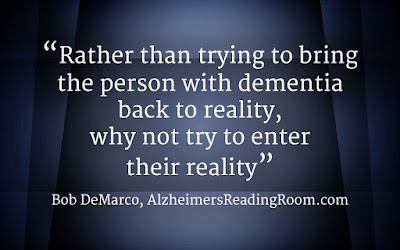 Once you accept Alzheimer's World and learn how to operate in Alzheimer's world