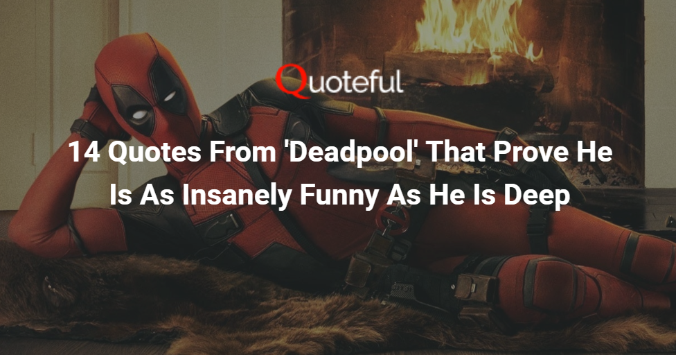 14 Quotes From 'Deadpool' That Prove He Is As Insanely ...