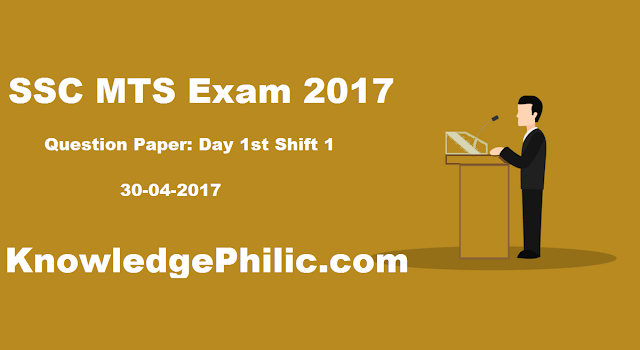 SSC MTS 2017 Question Paper Day 1st Shift 1+2 [30 April 2017] in Hindi and English