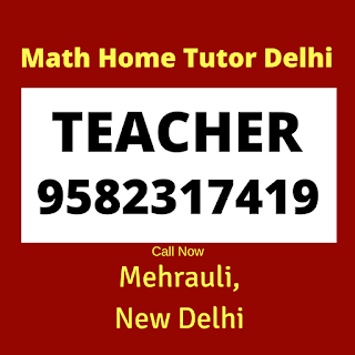 Best Maths Tutors for Home Tuition in Mehrauli, Delhi Call:9582317419