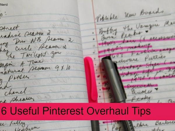 6 Useful Pinterest Overhaul Tips