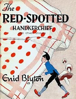 Enid Blyton The red-spotted handkerchief