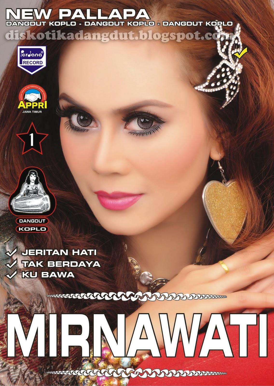 Download Koleksi Lagu Mirnawati Full Album Terlengkap | Dangdut ...