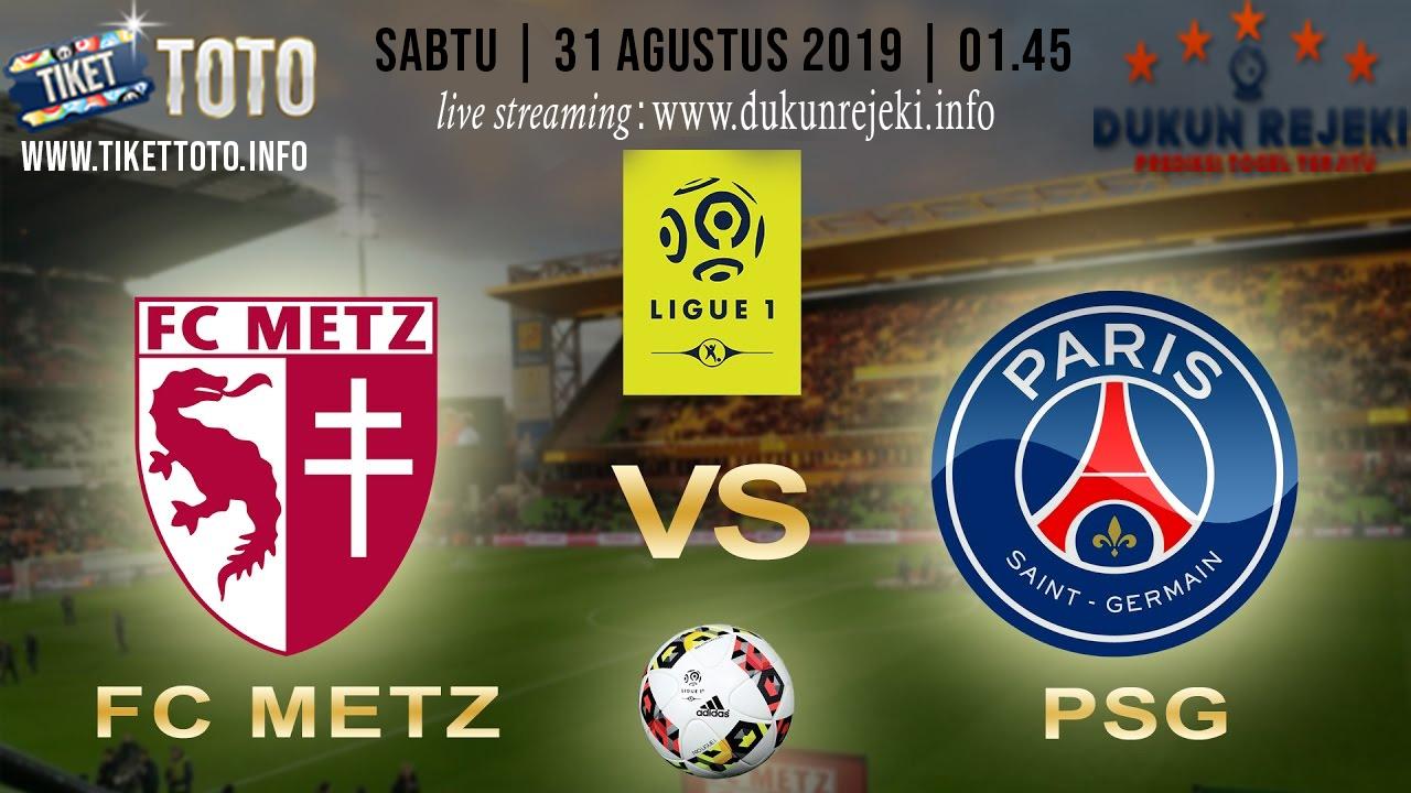 Prediksi Pertandingan Metz Vs Paris SG 31 Agustus 2019