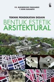 Teknik Pendekatan Desain Bentuk Estetik Arsitektural