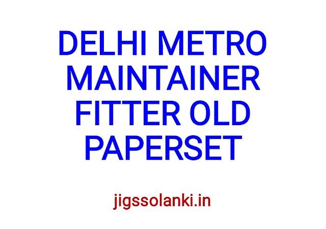 DELHI METRO MAINTAINER FITTER OLD PAPER SET
