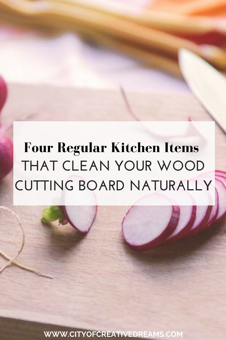 Four Regular Kitchen Items That Clean Your Wood Cutting Board Naturally | City of Creative Dreams
