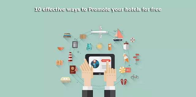 20 Effective Strategies to Promote your hotels on internet #Social Media