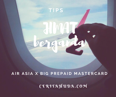Tips JIMAT booking tiket flight AIR ASIA dengan BIG PREPAID MASTERCARD
