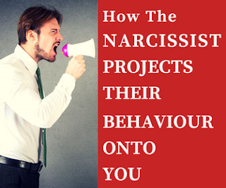 Narcissists project their behaviour onto you