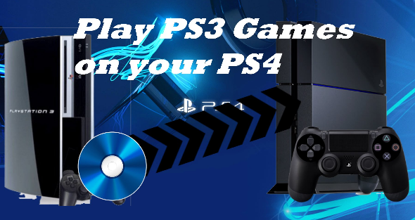 How to Play PS3 Games On PS4 Complete Correctly