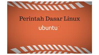 Perintah Dasar Linux Wajib Dikuasai !