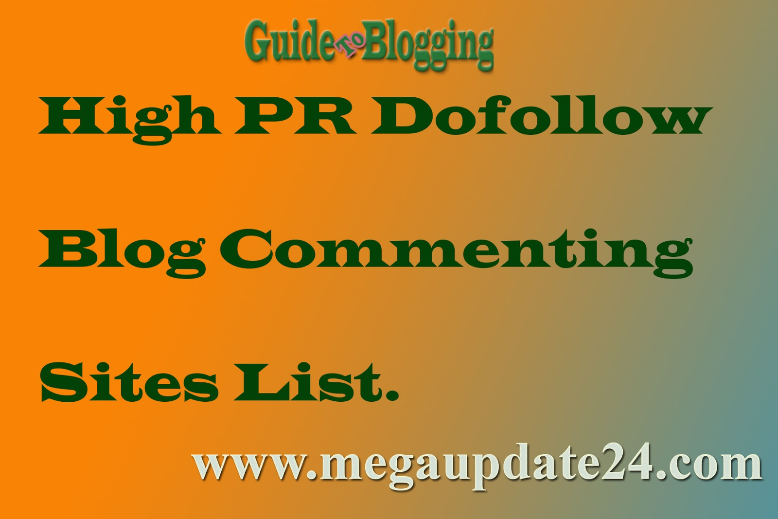 Dofollow Blog Commenting Sites: High PR List For Quality Backlink