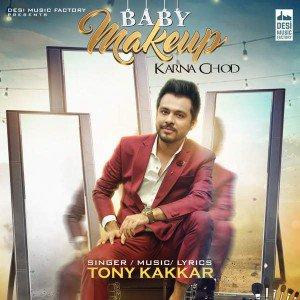 Baby Makeup Karna Chod – Tony Kakkar (2016)