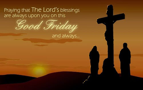 Good Friday Images, Good Friday Greeting Cards Ecards: Holy Week 2016
