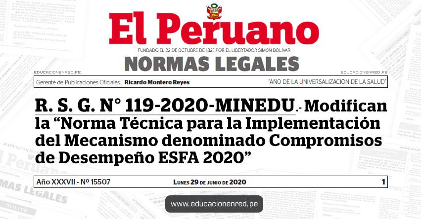 R. S. G. Nº 119-2020-MINEDU.- Modifican la «Norma Técnica para la Implementación del Mecanismo denominado Compromisos de Desempeño ESFA 2020»