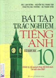 Bài Tập Trắc Nghiệm Tiếng Anh Lớp 10 - Có Đáp Án