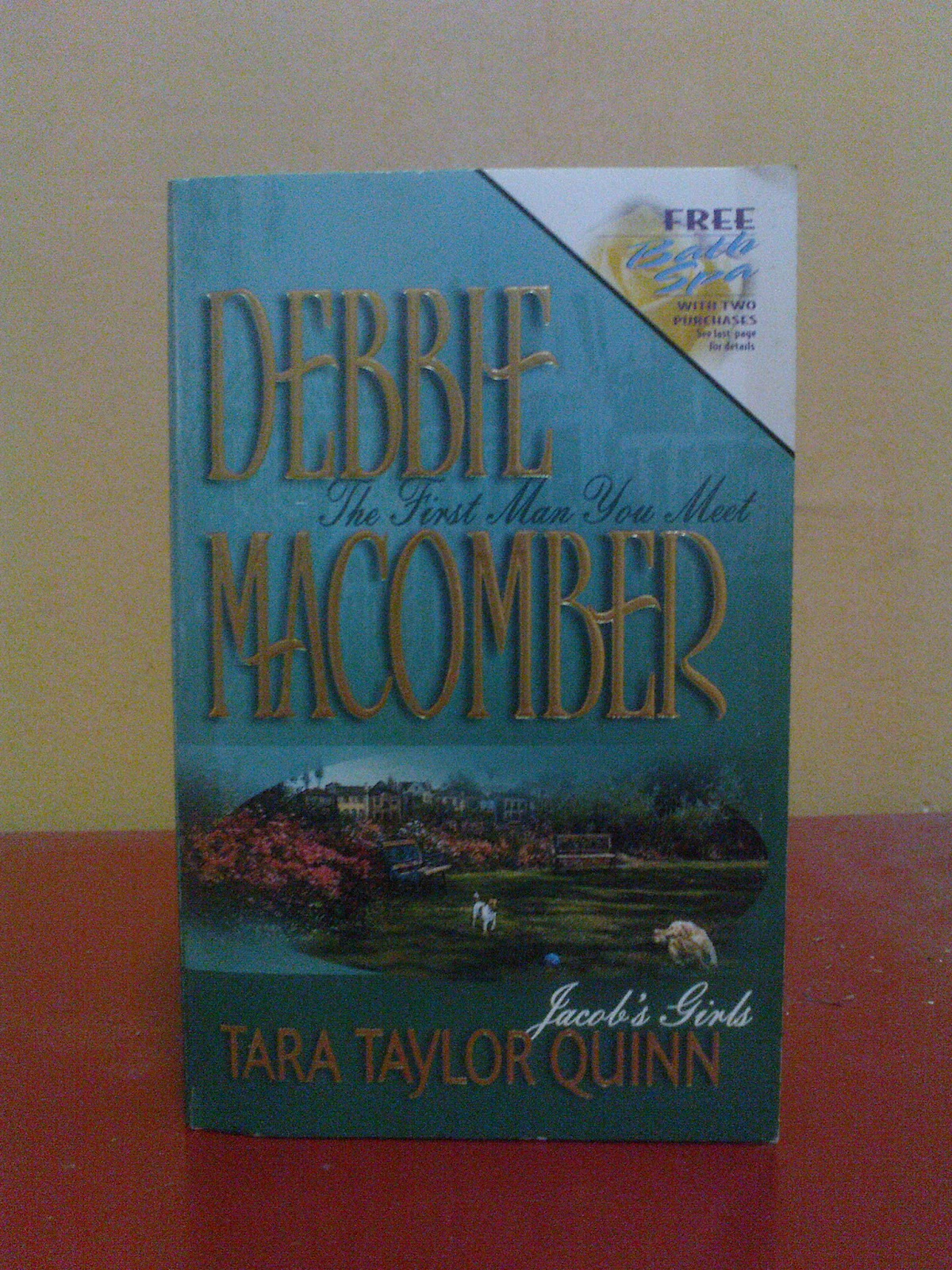 The First Man You Meet / Jacob's Girls Debbie Macomber and Tara Taylor Quinn