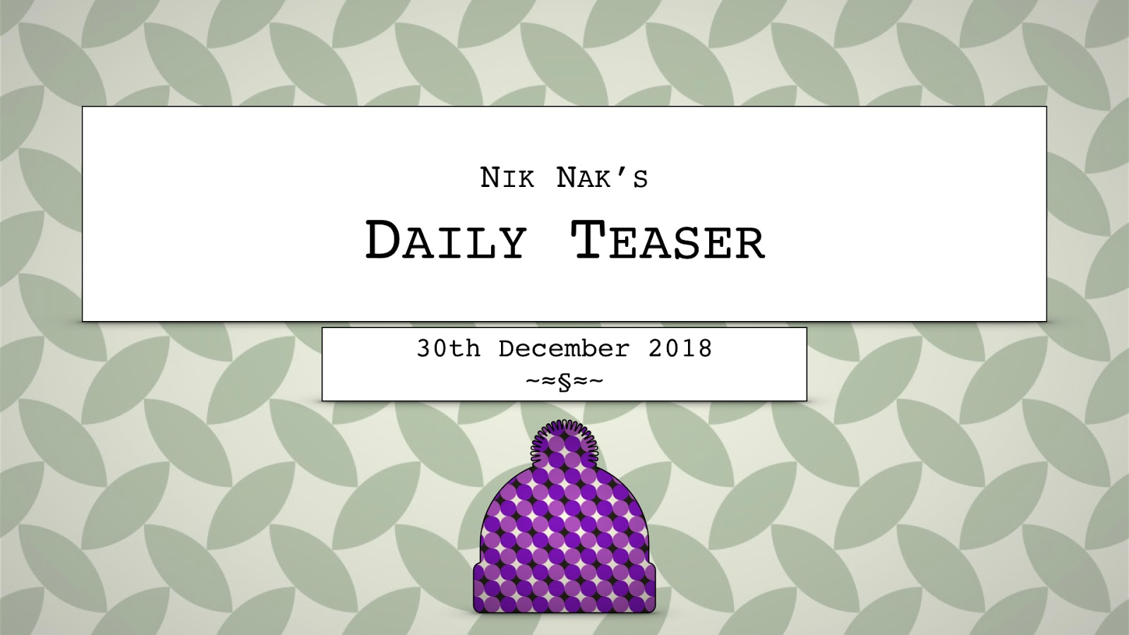 3615d092a Nik Nak's Old Peculiar: Nik Nak's Daily Teaser — 30th December, 2018