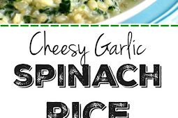 Cheesy Garlic Spinach Rice Recipe