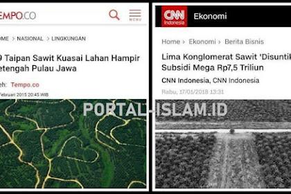 Kenapa Prabowo Diusik, Kenapa Jokowi Tidak Mempermasalahkan 29 Taipan Yang Kuasai Lahan Hampir 1/2 Pulau Jawa? Malah Di Subsidi Rp7,5 Triliun!