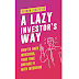 A lazy investor's way: How to hack investing, your time, and use it with intention