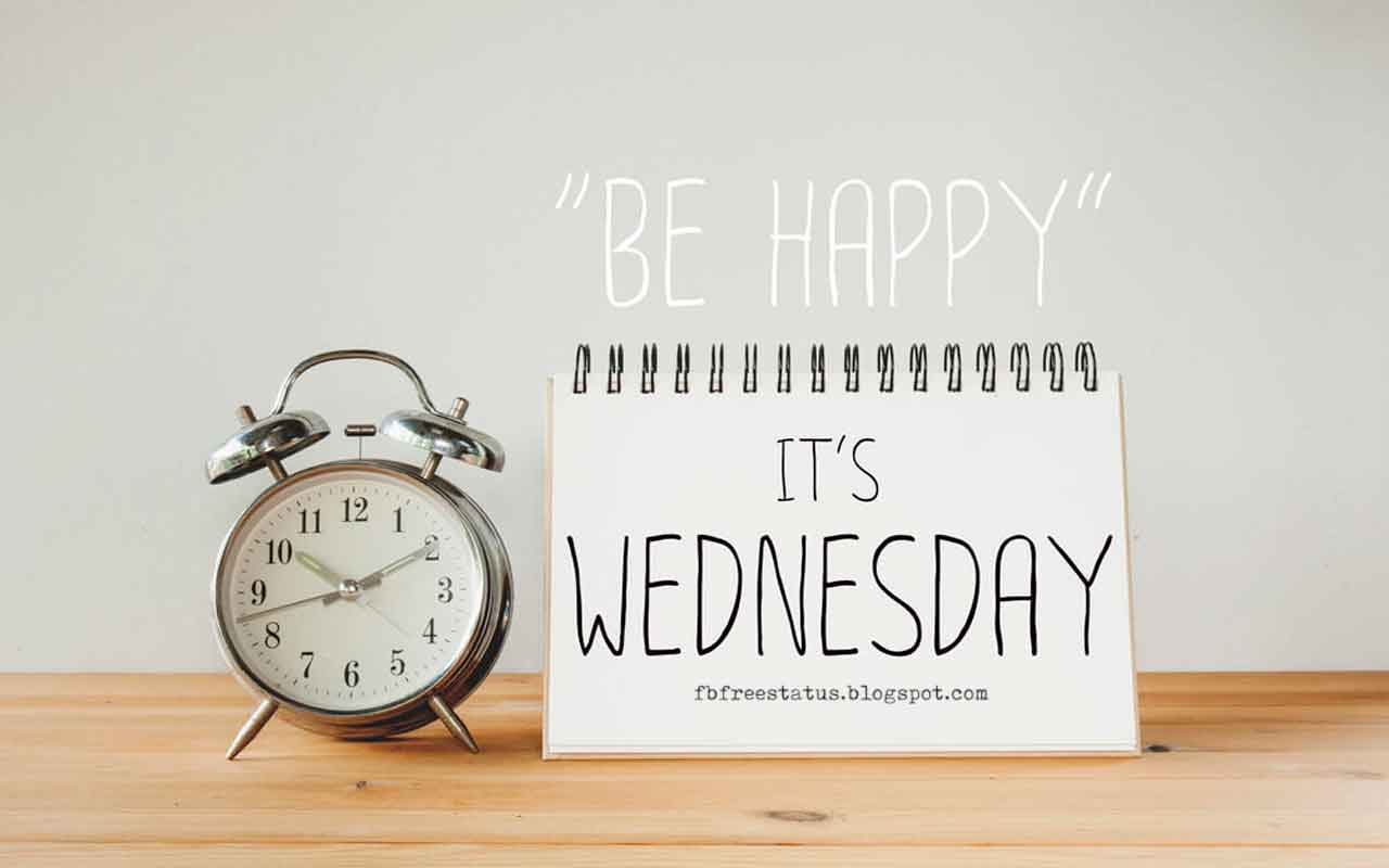 Be Happy It's Wednesday.