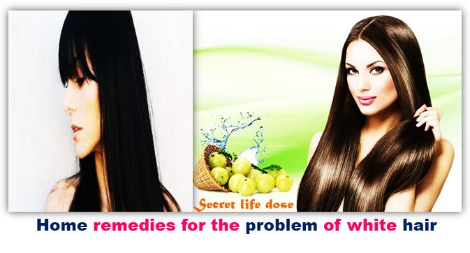 Home remedies for the problem of white hair   secret life dose
